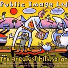 Public Image Limited - The Greatest Hits, So Far