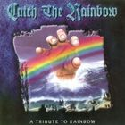 Rainbow - Catch the Rainbow: A Tribute to Rainbow