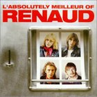 Renaud - L'Absolutely Meilleur Of Renaud