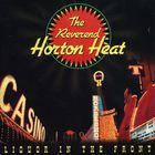 Reverend Horton Heat - Liquor In The Front