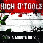 Rich O'Toole - In a Minute or 2