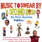 Rick Quarles - Music to Swear By - A Second Dose