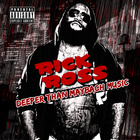Rick Ross - Deeper Than Maybach Music