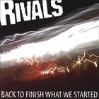 Rivals - Back To Finish What We Started