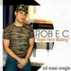 ROB E C - Right Here Waiting