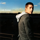 Rob Thomas - Lonely No More (CDS)