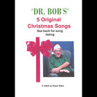 """dr. Bob's"" 5 Original Christmas Songs"