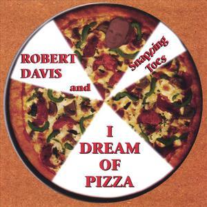 I Dream of Pizza