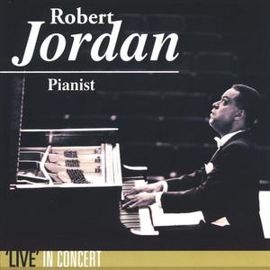 Robert Jordan, Pianist 'Live' In Concert