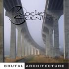 Rocket Scientists - Brutal Architecture