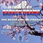 Rodger Collins - I'm Standing Up With Barack Obama