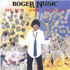 Roger Nusic - Burn Or Save?