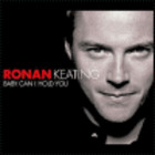 Ronan Keating - Baby Can I Hold You (CDS)