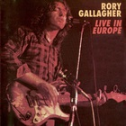 Rory Gallagher - Live In Europe (Remastered 1999)