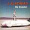 Ry Cooder - I, Flathead