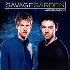 Savage Garden - Affirmation CD1