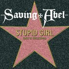 Saving Abel - Stupid Girl (CDS)