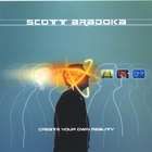 Scott Bradoka - Create Your Own Reality