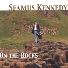 Seamus Kennedy - On the Rocks