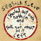 Seasick Steve - I Started Out With Nothin And I Still Got Most Of It Left (Die Cut Limited Edition) CD2