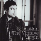 Sebastian - The Vintage Virgin