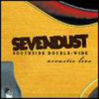 Sevendust - Southside Double-Wide: Acoustic Live