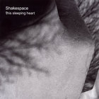 Shakespace - This Sleeping Heart