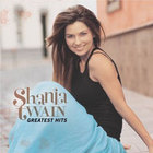 Shania Twain - Greatest Hits (UK Edition)