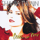 Shania Twain - Come On Over (Remastered 2017)