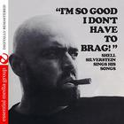 Shel Silverstein - I'm So Good I Don't Have To Brag (Remastered)