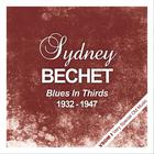 Sidney Bechet - Blues In Thirds (1932 - 1947) (Remastered)