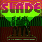 Slade - In For A Penny - Raves & Faves