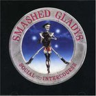 Smashed Gladys - Social Intercourse