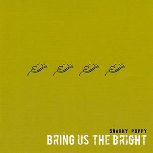 Bring Us The Bright