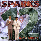 Sparks - The 12 Inch Mixes