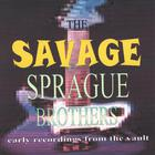 Sprague Brothers - The Savage Sprague Brothers