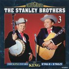 Stanley Brothers - The King Years 1961-1965 CD3