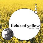 Stephen King - Fields of Yellow