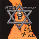 STONE VENGEANCE - To Kill Evil