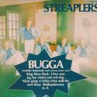 Streaplers - Bugga
