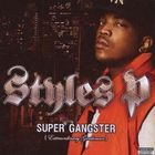 Styles P - Super Gangster (Extraordinary Gentleman)
