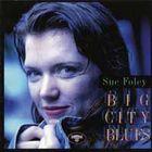 Sue Foley - Big City Blues