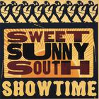 Sweet Sunny South - Showtime