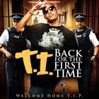 T.I. - Back For The First Time