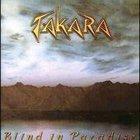 Takara - Blind In Paradise