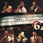Take 6 - Tonight: Live
