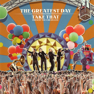 The Greatest Day: Take That Present The Circus Live CD 1