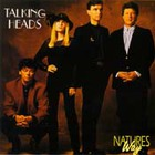 Talking Heads - Natures Way