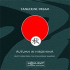 Tangerine Dream - The Five Atomic Seasons: Part III - Autumn In Hiroshima