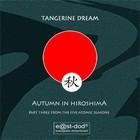 Tangerine Dream - The Five Atomic Seasons: Part III - Autumn In Hiroshima